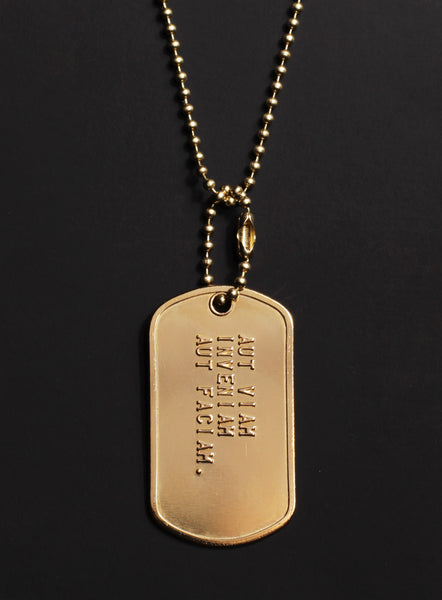 """AUT VIAM INVENIAM AUT FACIAM"" (latin for I shall either find a way or make one) dog tag necklace"