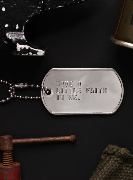 """Have a Little Faith in Me"" dog tag necklace"
