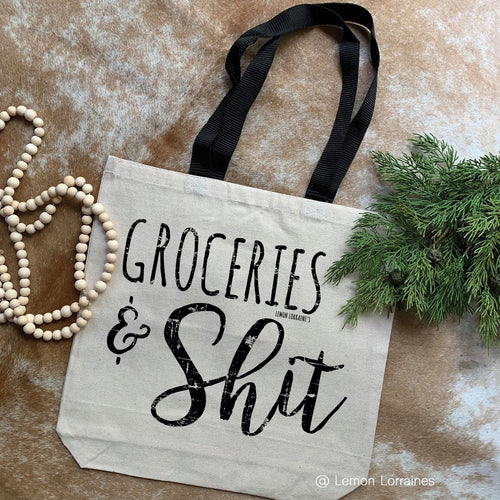 Groceries & Shit Reusable Canvas Tote