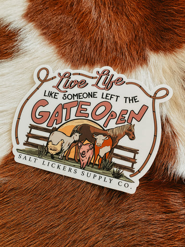Live Life Like Someone Left The Gate Open Sticker
