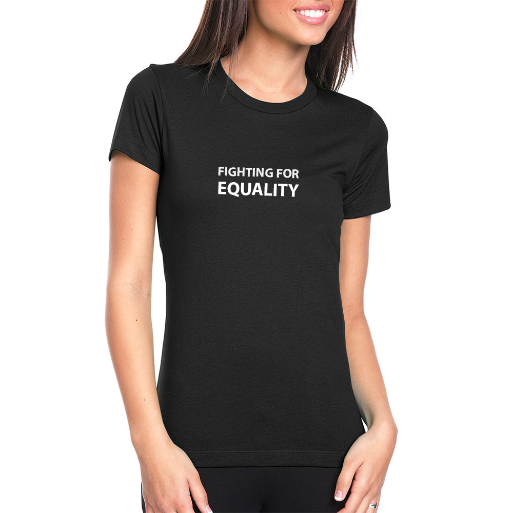 Fighting For Equality (Black) T-Shirt