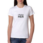 I Believe Her (White) T-Shirt