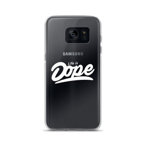 Life is Dope Samsung Case