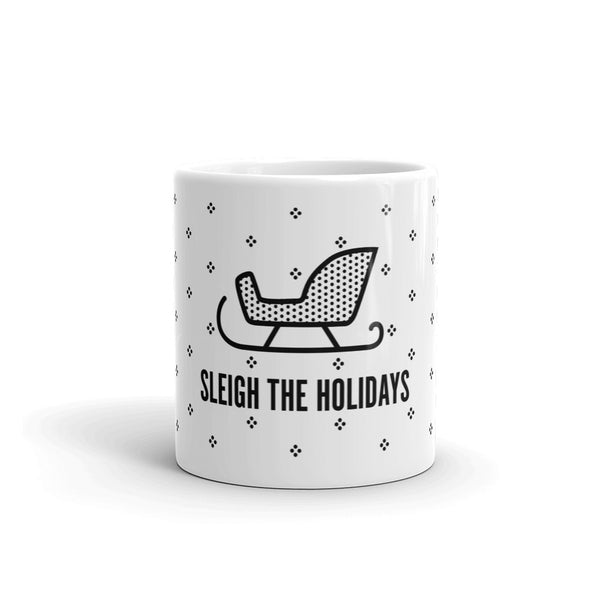 Sleigh the Holidays White Mug
