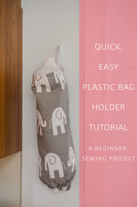 Easy Plastic Bag Holder Sewing Project
