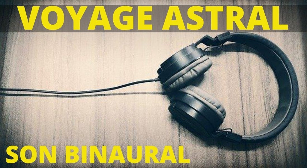 Son Binaural Voyage Astral