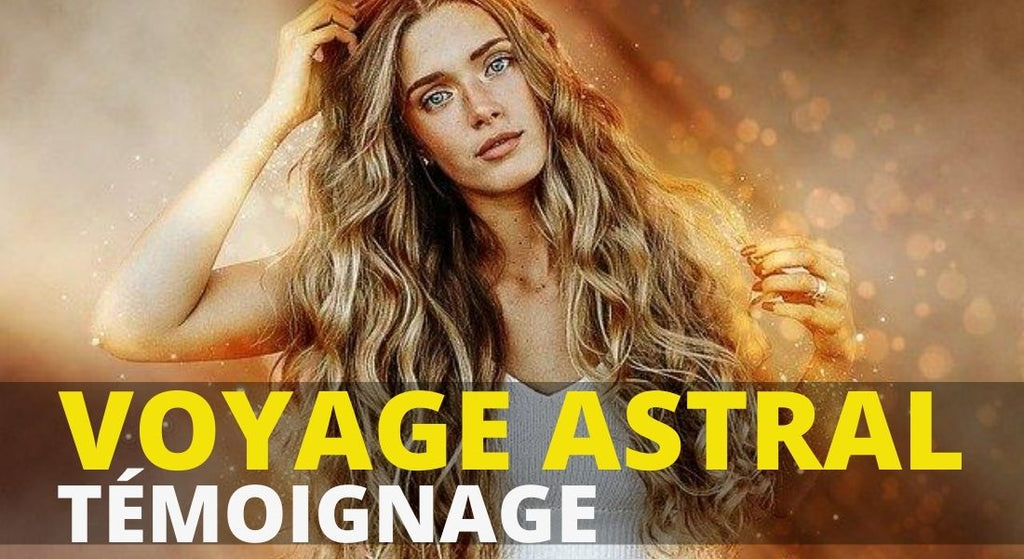 Voyage Astral Témoignage