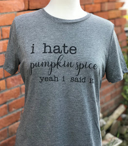 I Hate Pumpkin Spice Tee
