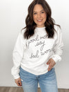 Good Moms Say Bad Words Crewneck: White
