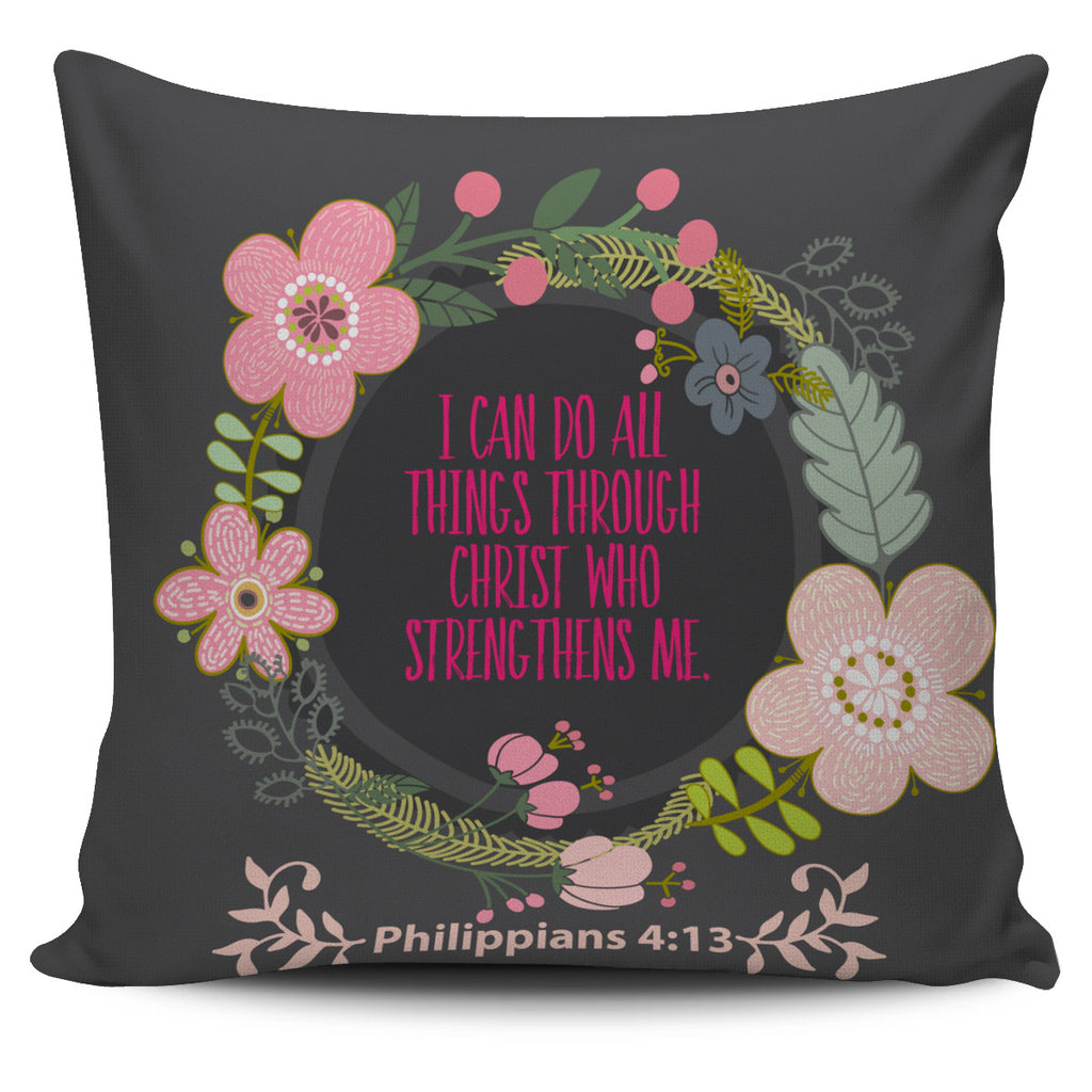 Philippians 4:13 – I can do all things through Christ – Pillows covers