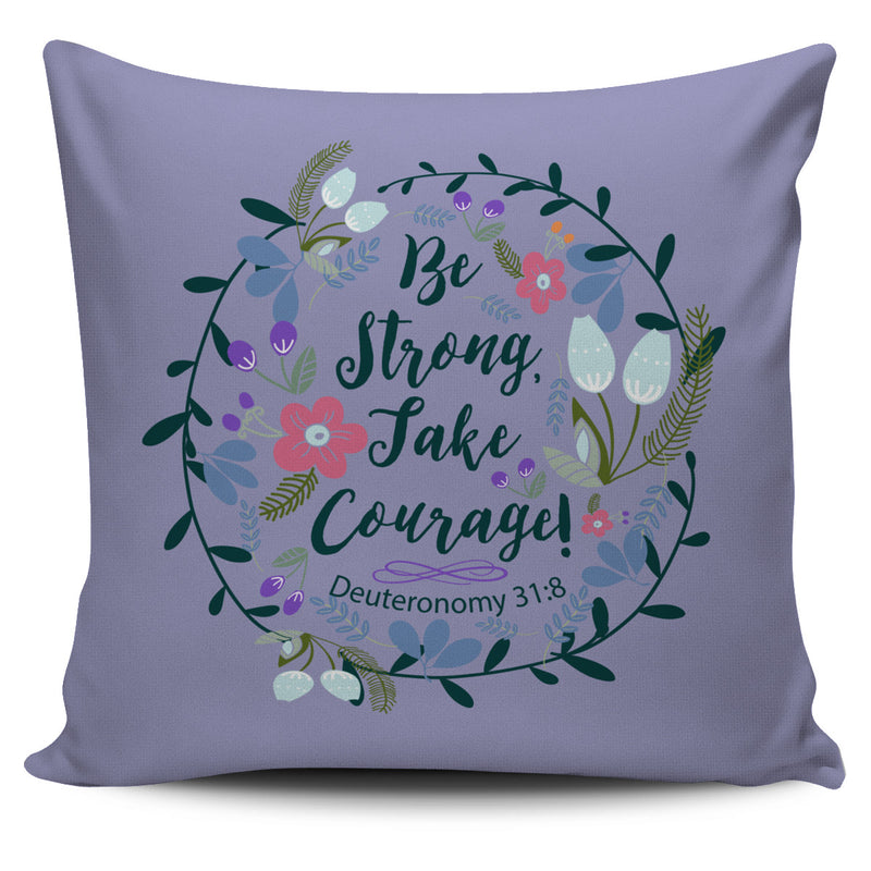 Deuteronomy 31:8 – Be Bold Take Courage – Pillows covers