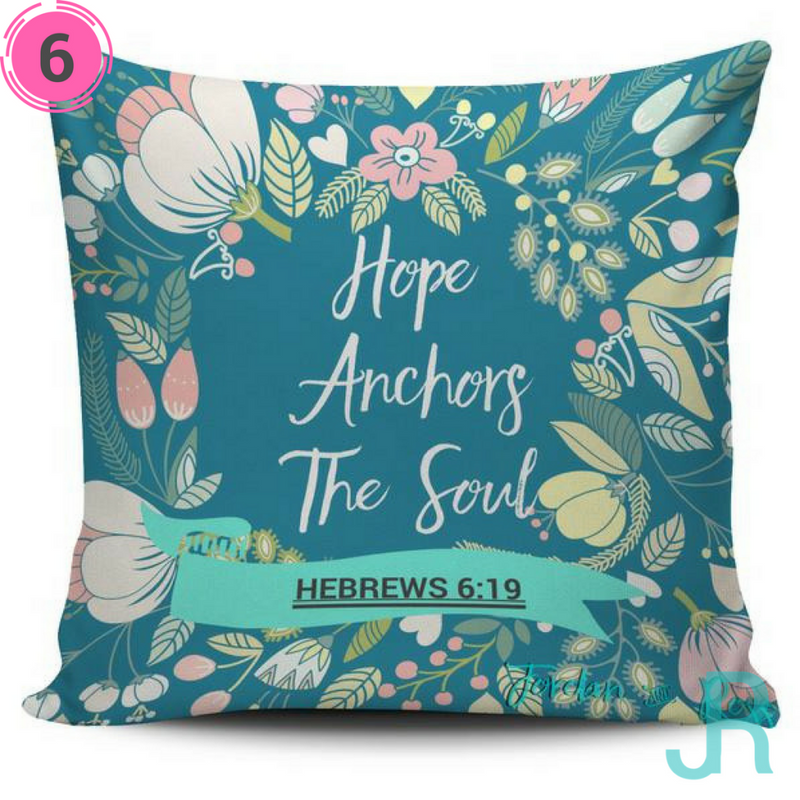 "Hebrews 6:19 ""Hope Anchors The Soul"" Pillows covers"