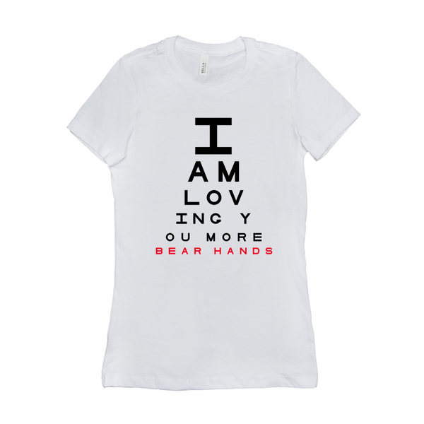 Women's I Am Loving You More White T Shirt