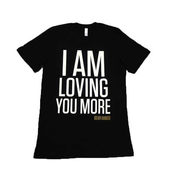 I Am Loving You More Black T Shirt