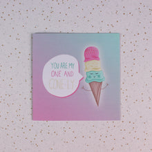 Load image into Gallery viewer, You Are My One and Cone-ly Greeting Card