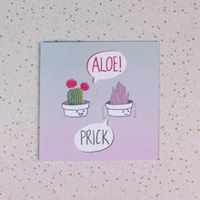 Load image into Gallery viewer, Aloe! Prick. Greeting Card