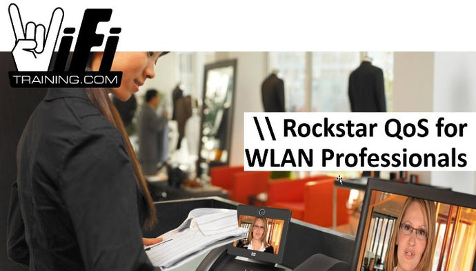 Rockstar QoS for WLAN Professionals
