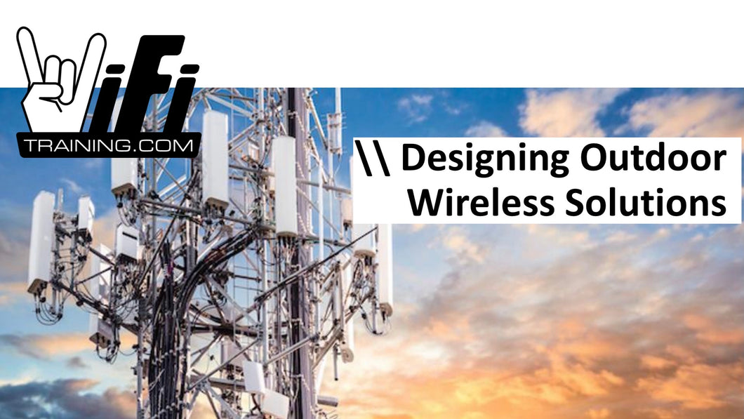 Designing Outdoor Wireless Solutions