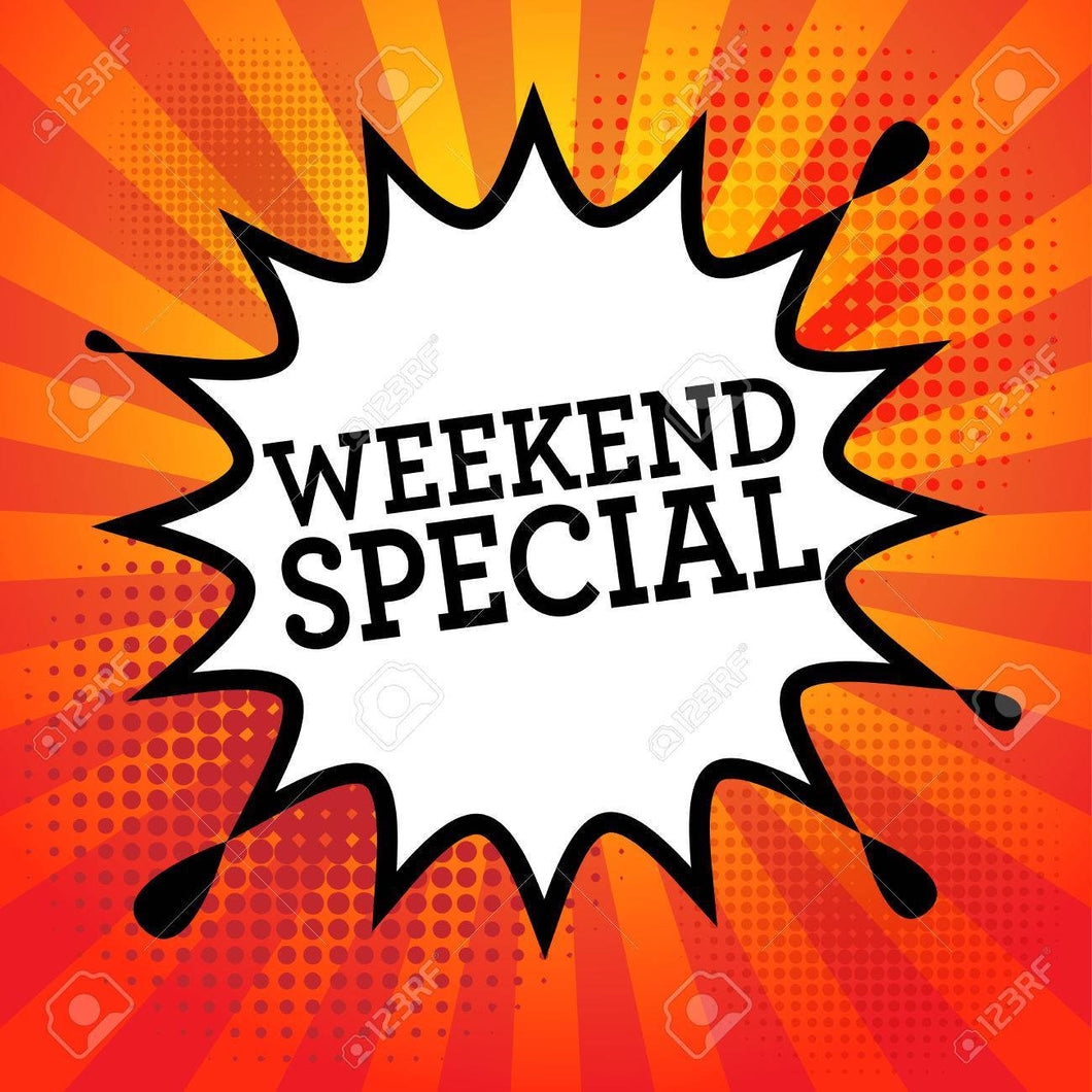 Weekend Special (Friday-Sunday)