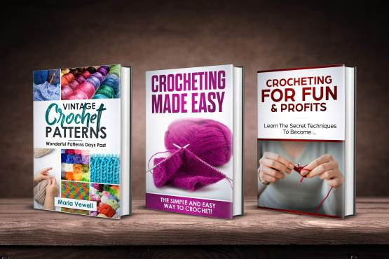 The Ultimate Crochet Bundle - THREE Books for the Price of One