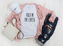 Fold In The Cheese - Unisex Tee