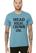 Head High Crown On - Unisex Tee Shirt