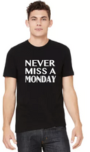 Never Miss A Monday - Unisex Tee