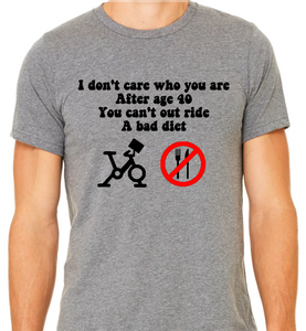 You Can't Out Ride A Bad Diet - Unisex Tee