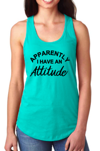 Apparently I Have an Attitude - Racerback Tank