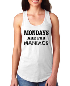 Mondays Are For Maniacs - Racerback Tank