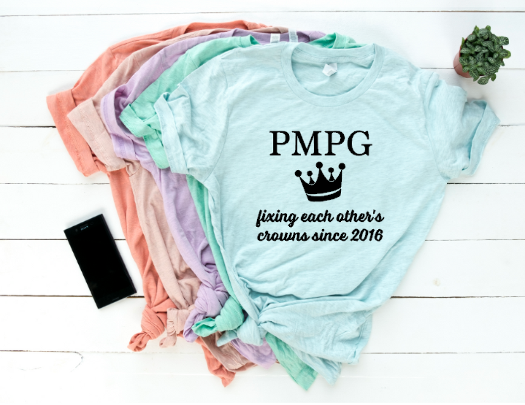 PMPG  Fixing each other's crowns since 2016- Unisex Tee