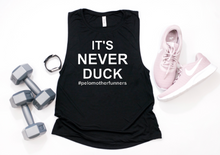 It's Never Duck - Muscle Tank