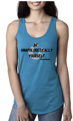 Be Unapologetically Yourself- Denis Approved- Racerback Tank