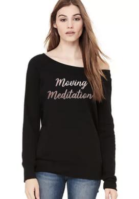 Moving Meditation -Slouchy Sweatshirt