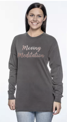 Moving Meditation - Long Sleeve Comfort Colors