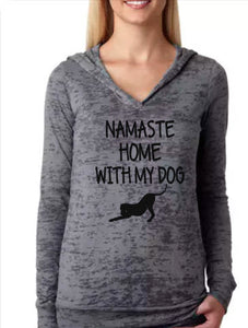 Namaste Home With My Dog - Burnout Hoodie