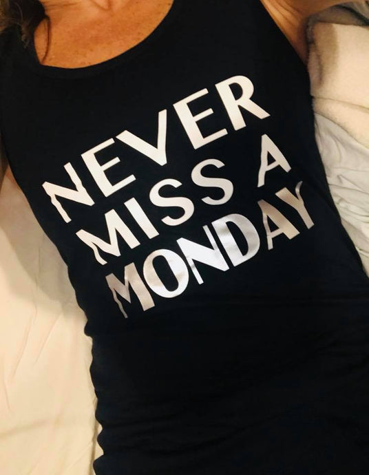 Never Miss a Monday- Racerback Tank