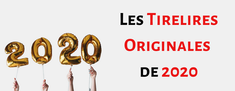 LES TIRELIRES ORIGINALES DE 2020