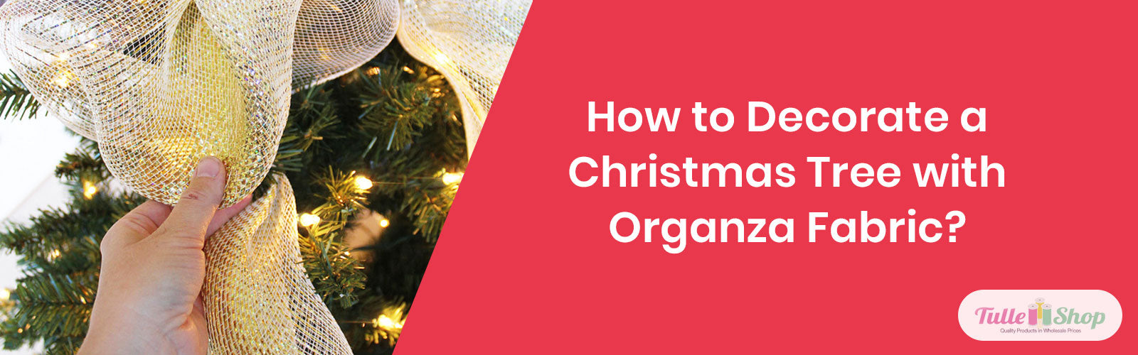 How to Decorate a Christmas Tree with Organza Fabric