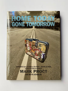 Home Today, Gone Tomorrow by Mark Proct