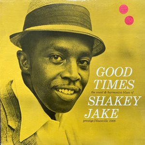 Shakey Jake Good Times the Vocal & Harmonica Blues of Vinyl