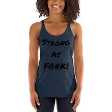 "Load image into Gallery viewer, ""Strong As F@#K!"" by Inked and Fit Women's Racerback Tank"