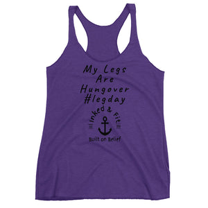 My legs are hungover Women's Racerback Tank