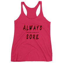 Load image into Gallery viewer, Always Sore Women's Racerback Tank