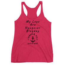 Load image into Gallery viewer, My legs are hungover Women's Racerback Tank