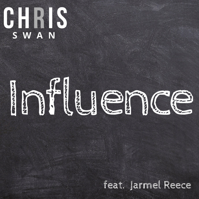 Influence (feat. Jarmel Reece) by Chris Swan - Single