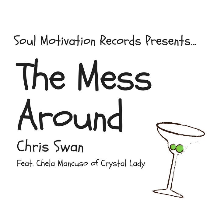 The Mess Around (feat. Chela Mancuso) by Chris Swan - Single