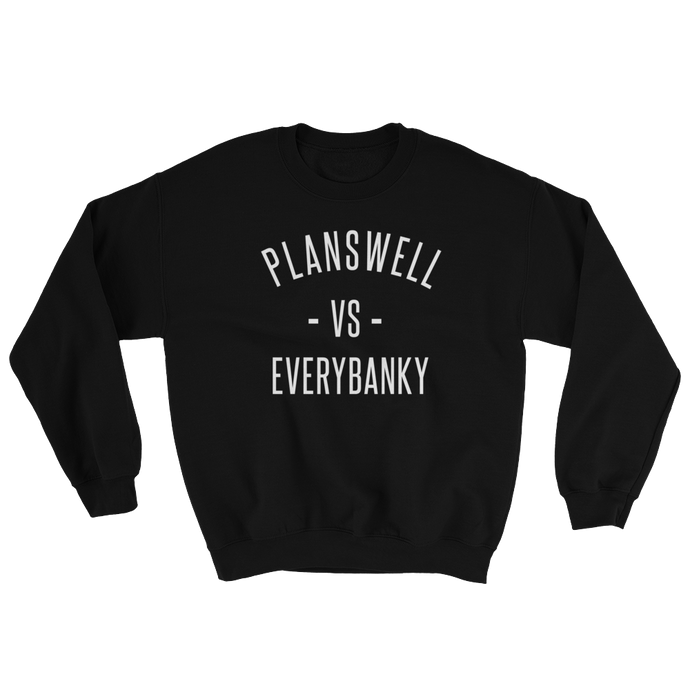 Planswell - vs - Everybanky crewneck sweater (unisex)