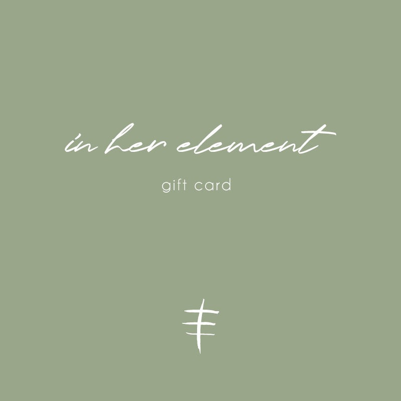 IN HER ELEMENT Gift Card