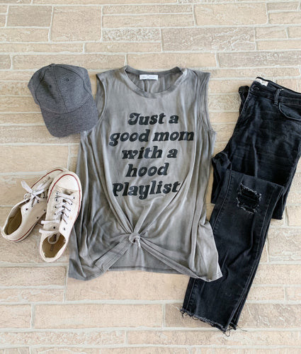 Just a Good Mom with a Hood Playlist tank- SALE ITEM